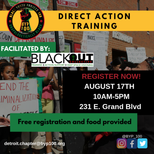 Join us in Detroit Saturday, August 17th for a FREE Community Direct Action Training, hosted in collaboration with BYP100 Detroit.